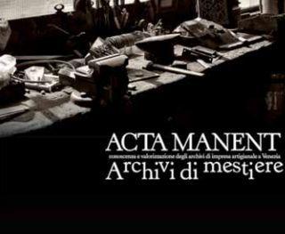 Acta manent. Archivi di mestiere