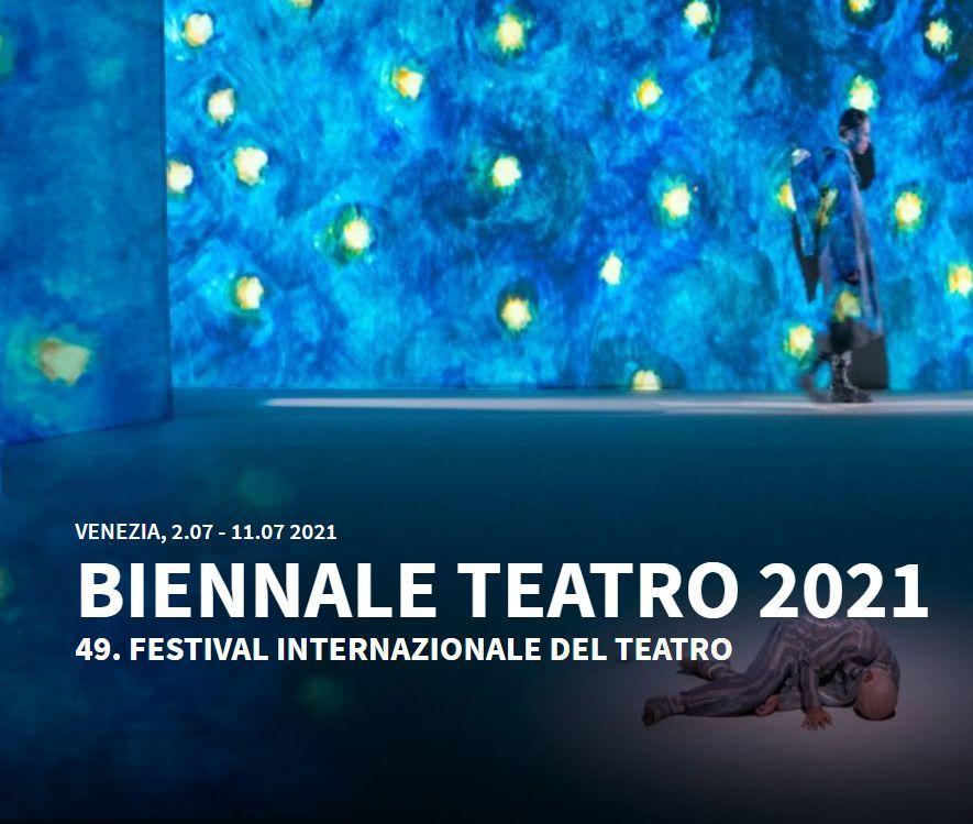 Biennale teatro 2021 -  Fondazione La Biennale di Venezia